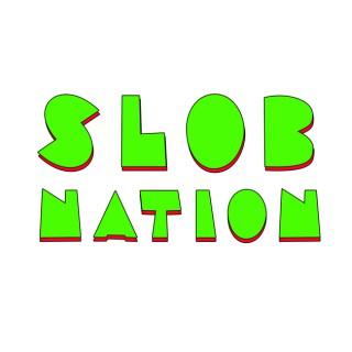 Slobnation