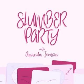 Slumber Party with Amanda Jewson
