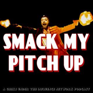 Smack My Pitch Up