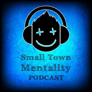 Small Town Mentality Podcast