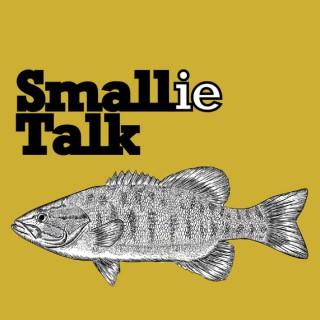 Smallie Talk