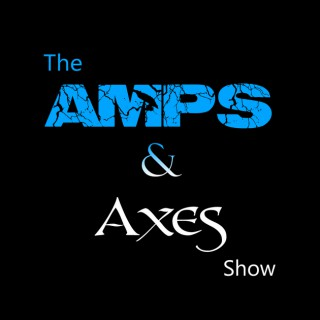 Amps & Axes Podcast