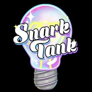 Snark Tank