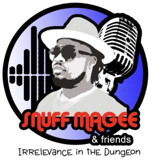 SNUFF MAGEE & Friends: Irrelevance in the Dungeon