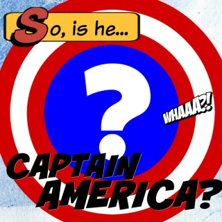 So, Is He Captain America?