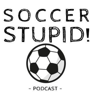 Soccer Stupid!