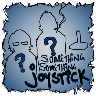 Something Something Joystick