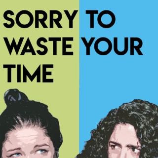 Sorry To Waste Your Time