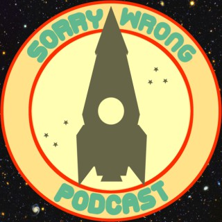 Sorry Wrong Podcast
