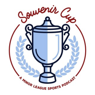 Souvenir Cup: A Minor League Sports Podcast