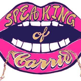Speaking of Carrie