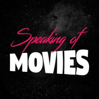 Speaking of Movies