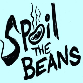 Spoil The Beans
