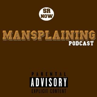 SR Now: Mansplaining