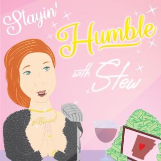 Stayin' Humble With Stew
