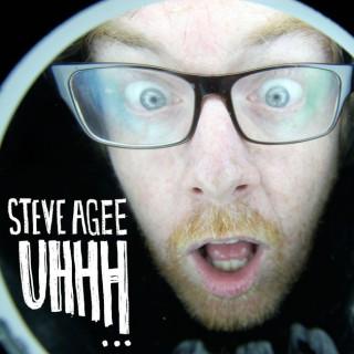 Steve Agee: Uhhh