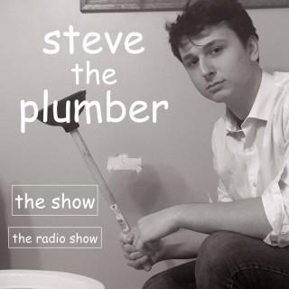 Steve The Plumber: The Show
