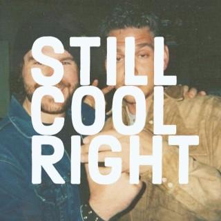 Still Cool Right