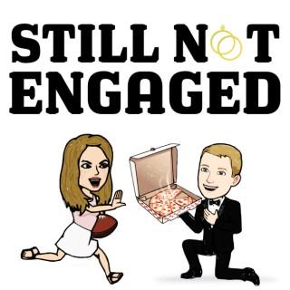 Still Not Engaged
