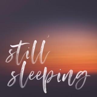 Still Sleeping