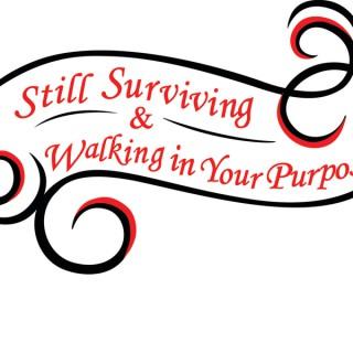 Still Surviving/Walking In Your Purpose