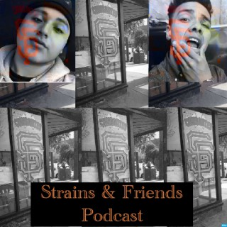 STRAINS AND FRIENDS' Podcast