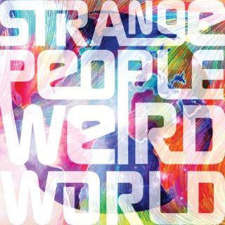 Strange People Weird World