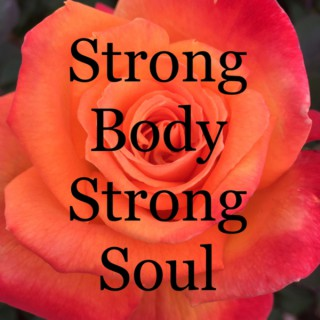 Strong Body Strong Soul