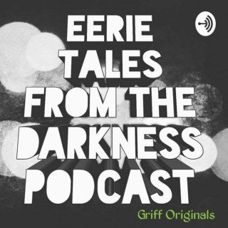 Eerie Tales from the Darkness Podcast