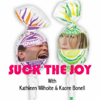 Suck the Joy Podcast