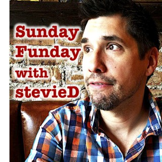 Sunday Funday with stevieD