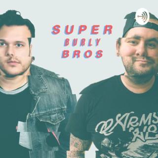 Super Burly Bros