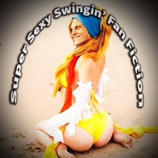 Super Sexy Swingin' Fan Fiction | Geekdom Entertainment Presents