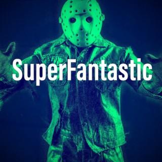 Superfantastic podcast