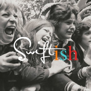 Swiftish: A Taylor Swift Podcast