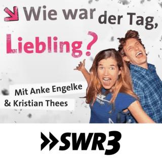 SWR3 Wie war der Tag, Liebling? | SWR3