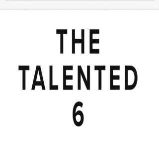 The Talented 6 Podcast