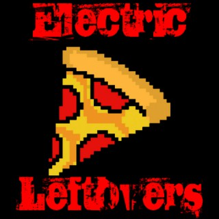 Electric Leftovers