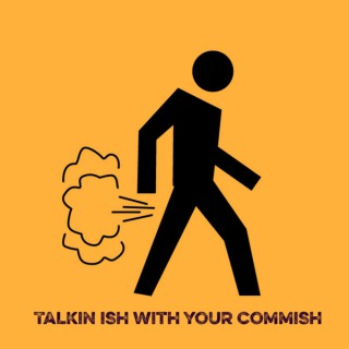 Talkin*ish With Your Commish