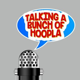 Talking A Bunch Of Hoopla