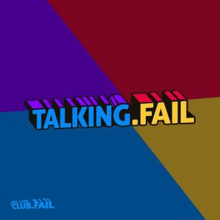 Talking Fail