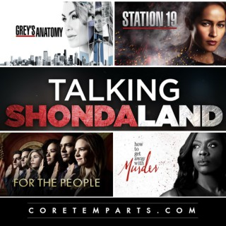 Talking Shondaland - A Grey's Anatomy, Station 19, How To Get Away With Murder & For The People Podcast