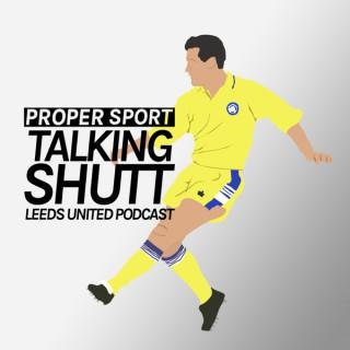 Talking Shutt - Leeds United Podcast