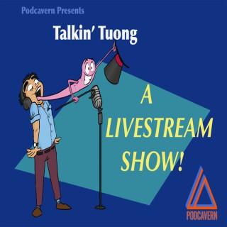 Talkin' Tuong – PodCavern