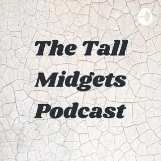 The Tall Midgets Podcast