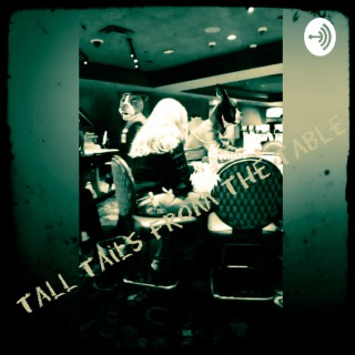 Tall Tails From The Table