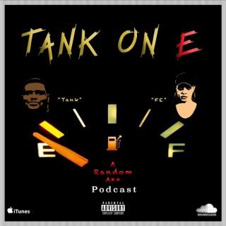 Tank on E Podcast