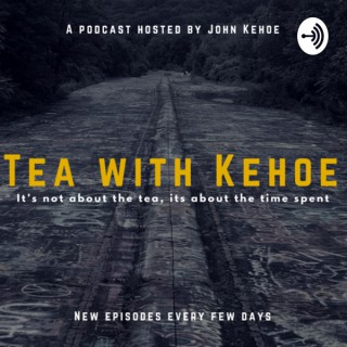 Tea with Kehoe