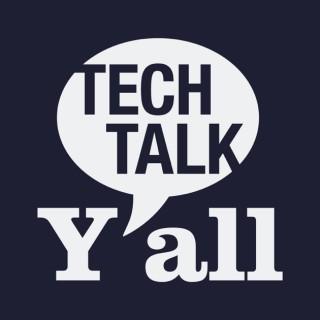 Tech Talk Y'all