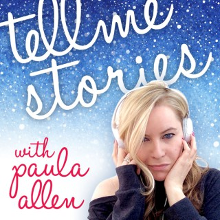 Tell Me Stories Podcast with Paula Allen